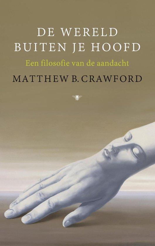De wereld buiten je hoofd - Matthew B. Crawford  