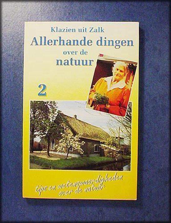 ALLERHANDE DINGEN OVER DE NATUUR 2 - Klazien  
