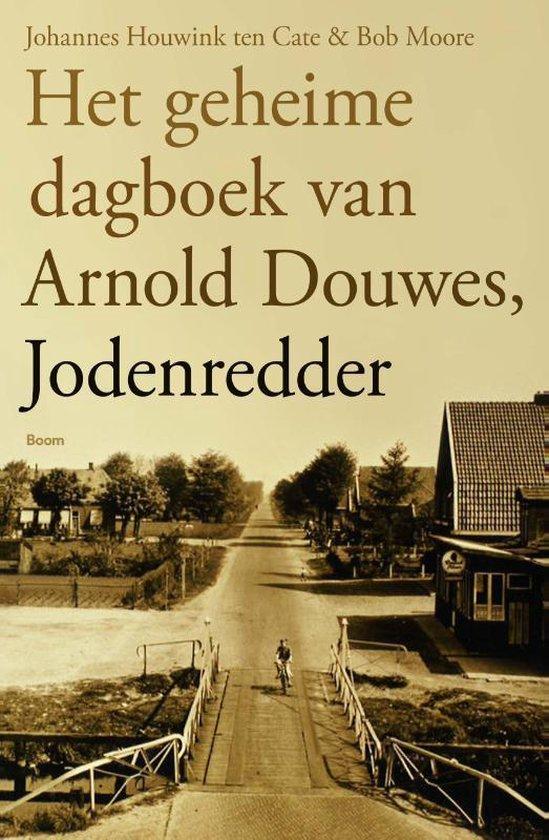 Het geheime dagboek van Arnold Douwes, Jodenredder - Johannes Houwink Ten Cate |
