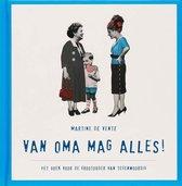 Van Oma Mag Alles !