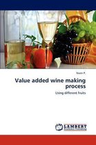 Value Added Wine Making Process