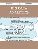 Big Data analytics 33 Success Secrets - 33 Most Asked Questions On Big Data analytics - What You Need To Know