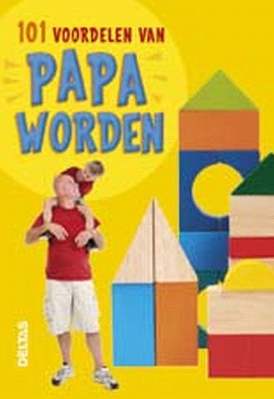 101 Voordelen Van Papa Worden - Greet Bauweleers | Readingchampions.org.uk