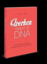 Werken vanuit je DNA - voor het behalen van betere (bedrijfs)resultaten & meer werkplezier