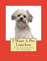 I Want a Pet Lowchen
