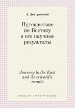 Journey to the East and Its Scientific Results