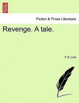 Revenge. a Tale.