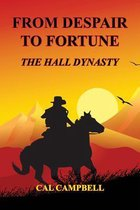 From Despair to Fortune - The Hall Dynasty