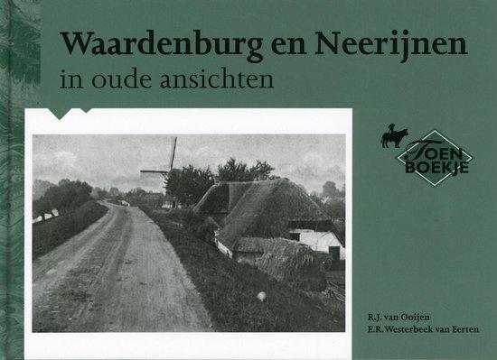 Waardenburg en Neerijnen in oude ansichten - R.J. van Ooijen |