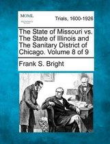 The State of Missouri vs. the State of Illinois and the Sanitary District of Chicago. Volume 8 of 9