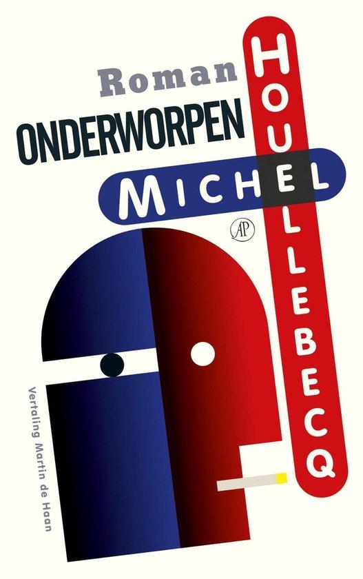 Boek cover Onderworpen van Michel Houellebecq (Paperback)