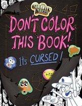 Boek cover Gravity Falls Dont Color This Book! van Emmy Cicierega (Paperback)