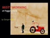 Misty Morning at Foggy's Farm