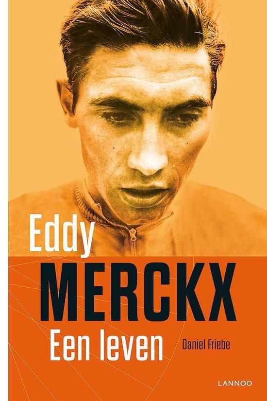 Eddy Merckx. Een leven - Daniel Friebe |