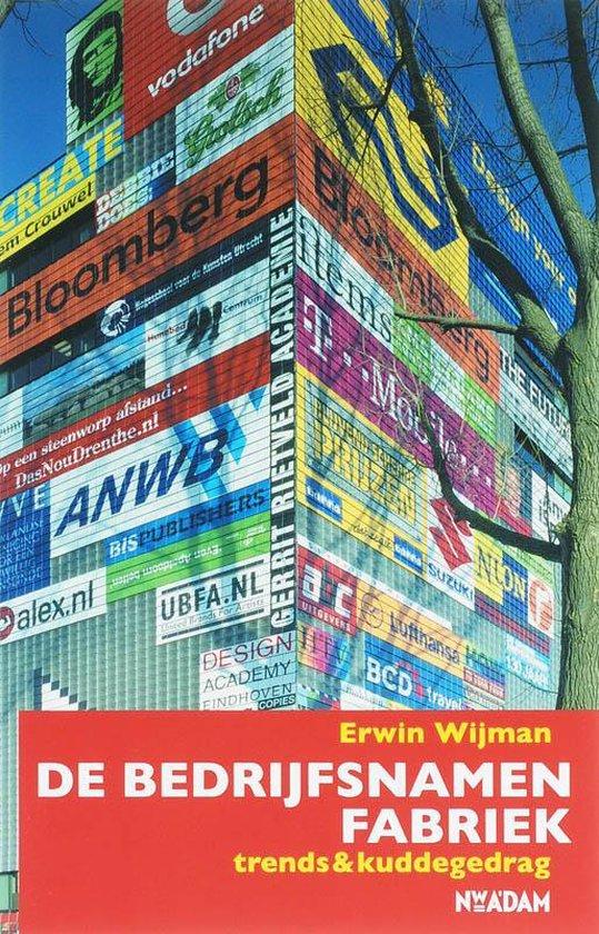 De Bedrijfsnamenfabriek - Erwin Wijman |
