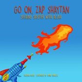 Go on, Zap Shaytan