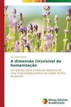 A Dimensao (In)Visivel Da Humanizacao