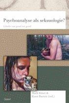 Psychoanalytisch Actueel 20 - Psychoanalyse als seksuologie?