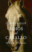Boek cover Adios al caballo van Ulrich Raulff