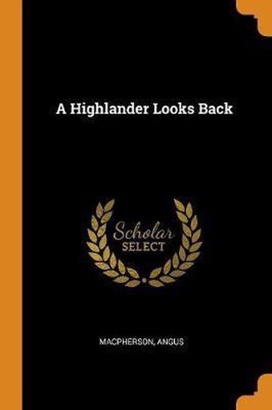 A Highlander Looks Back