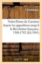 Notre-Dame de Garaison depuis les apparitions jusqu'a la Revolution francaise, 1500-1792