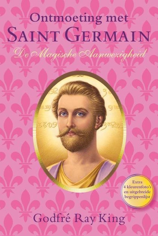 Ontmoetingen met Saint Germain 2 - De magische aanwezigheid - Godfré Ray King | Fthsonline.com