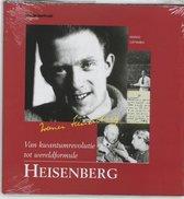 Heisenberg. Van kwantumrevolutie tot wereldformule