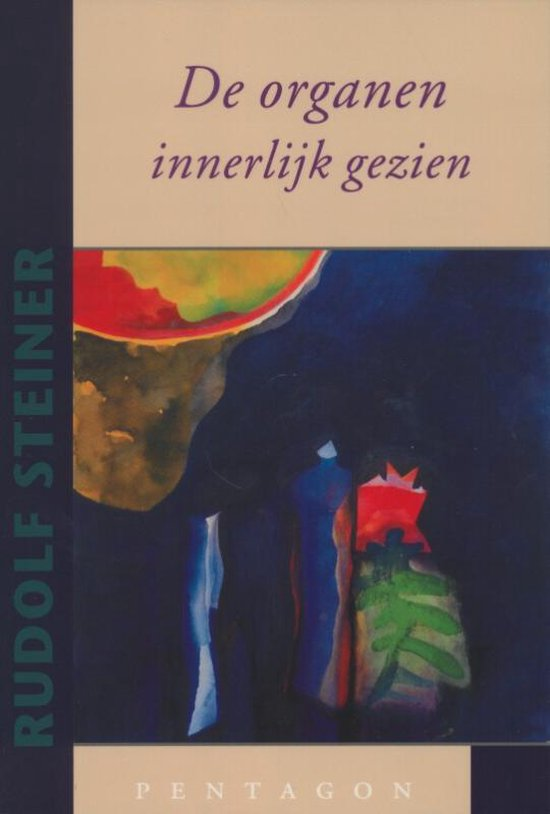 De organen innerlijk gezien - Rudolf Steiner  