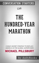 Boek cover The Hundred-Year Marathon: Chinas Secret Strategy to Replace America as the Global Superpower by Michael Pillsbury | Conversation Starters van Dailybooks