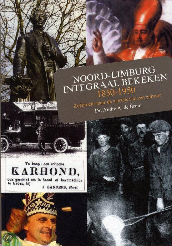 Noord-limburg integraal bekeken 1850-195 - De A. Bruin  