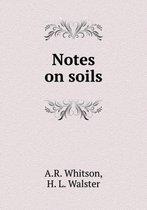 Notes on Soils