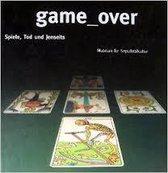 Game-over Spiele, Tod und Jenseits