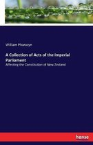 A Collection of Acts of the Imperial Parliament