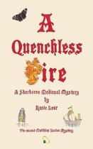 A Quenchless Fire