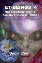 Et- Beings 4 Man-Kind's Extraterrestrial Ancestry Transitions