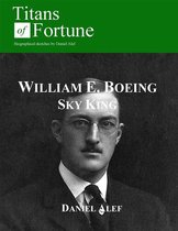 William Edward Boeing: Sky King