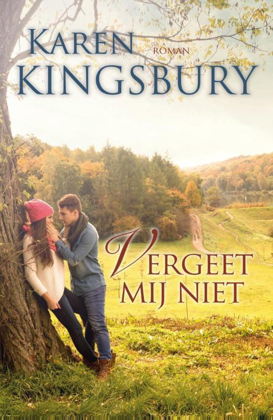 Vergeet mij niet - Karen Kingsbury |