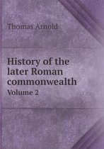 History of the Later Roman Commonwealth Volume 2