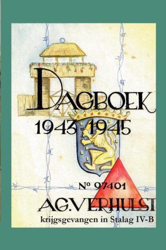 Dagboek 1943-1945 - krijgsgevangen in stalag iv-b - A.G. Verhulst   Fthsonline.com