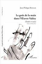 Le goût de la main dans l'Oeuvre-Valéry
