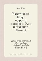 News of Al-Bekri and Other Authors of Russia and the Slavs. Part 2