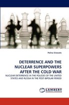 Deterrence and the Nuclear Superpowers After the Cold War