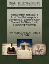 Northwestern Nat Bank & Trust Co of Minneapolis V. Lowden U.S. Supreme Court Transcript of Record with Supporting Pleadings