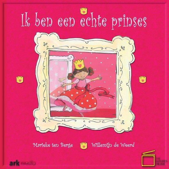 Ik ben een echte prinses - Willemijn de Weerd |