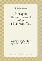 History of the War of 1812. Volume 1