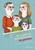 60 questions étonnantes sur les parents et les réponses qu'y apporte la science