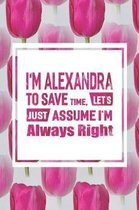I'm Alexandra to Save Time, Let's Just Assume I'm Always Right