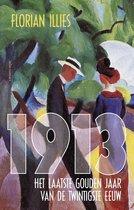 Omslag 1913, het laatste gouden jaar van de twintigste eeuw