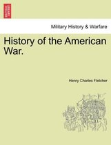 History of the American War.
