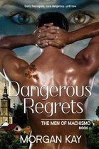 Dangerous Regrets